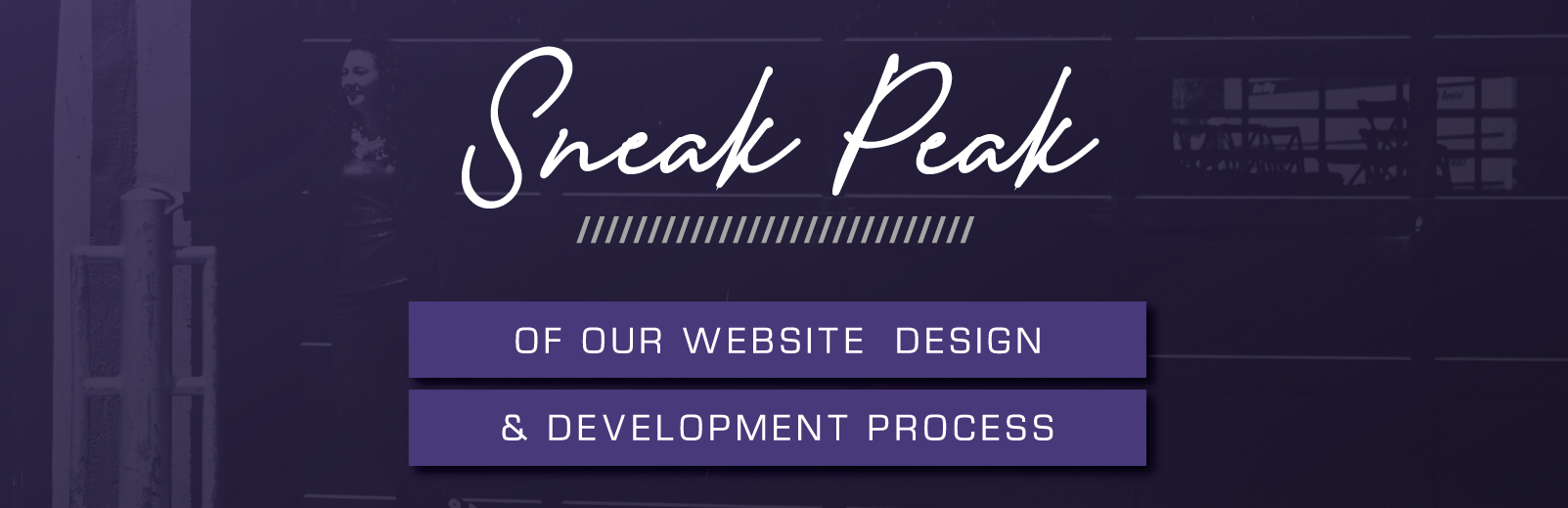 Sneak Peak of Our Website Design and Development Process